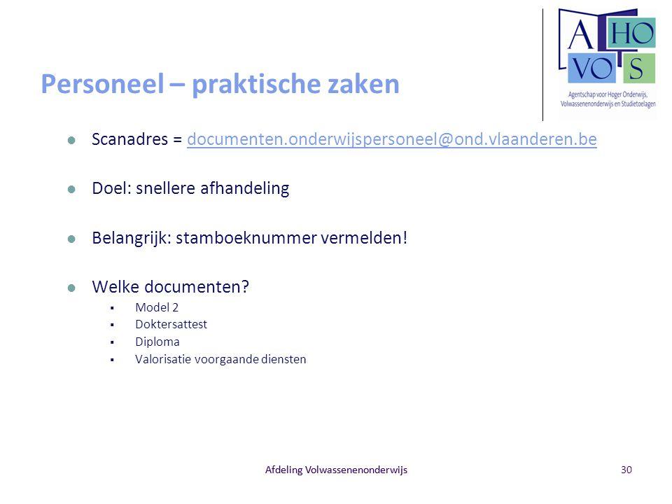 Afdeling Volwassenenonderwijs Personeel – praktische zaken Scanadres = documenten.onderwijspersoneel@ond.vlaanderen.bedocumenten.onderwijspersoneel@on