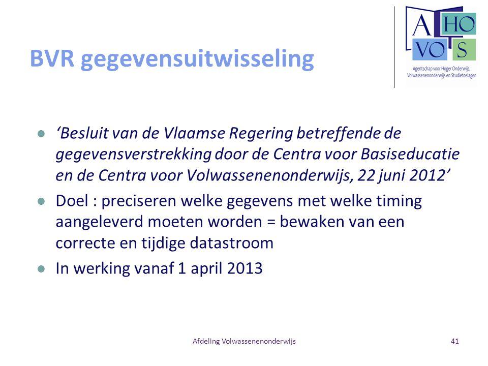 BVR gegevensuitwisseling 'Besluit van de Vlaamse Regering betreffende de gegevensverstrekking door de Centra voor Basiseducatie en de Centra voor Volw