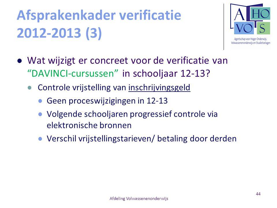 """Afsprakenkader verificatie 2012-2013 (3) Wat wijzigt er concreet voor de verificatie van """"DAVINCI-cursussen"""" in schooljaar 12-13? Controle vrijstellin"""