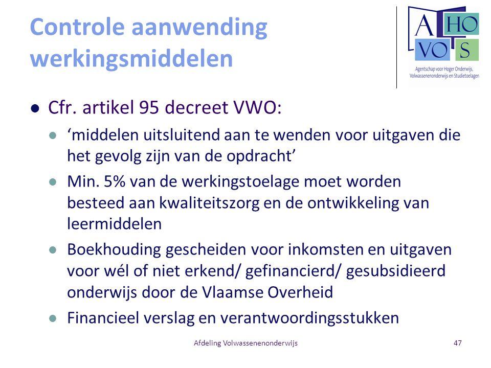 Controle aanwending werkingsmiddelen Cfr. artikel 95 decreet VWO: 'middelen uitsluitend aan te wenden voor uitgaven die het gevolg zijn van de opdrach
