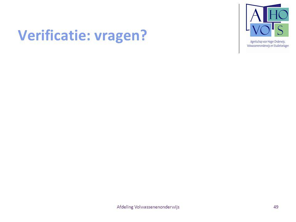 Verificatie: vragen? Afdeling Volwassenenonderwijs49