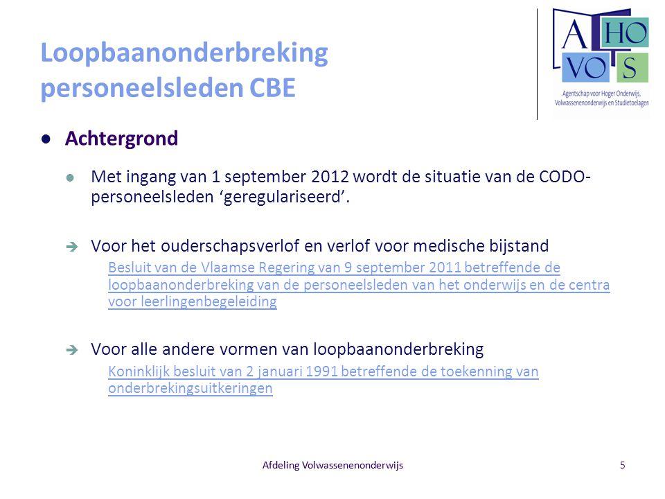 Loopbaanonderbreking personeelsleden CBE Achtergrond Met ingang van 1 september 2012 wordt de situatie van de CODO- personeelsleden 'geregulariseerd'.
