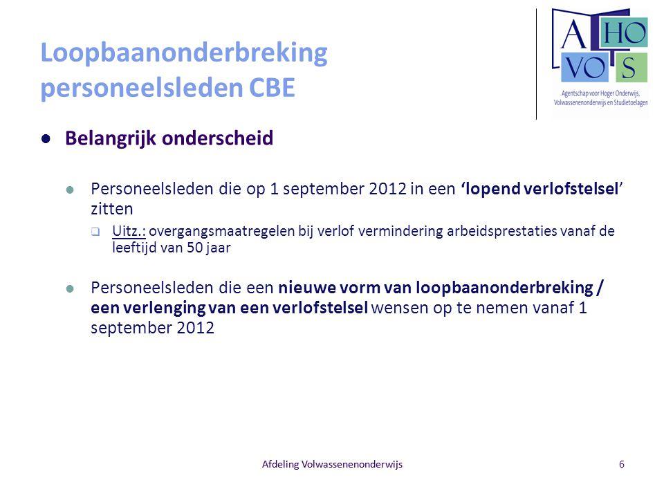 Loopbaanonderbreking personeelsleden CBE Belangrijk onderscheid Personeelsleden die op 1 september 2012 in een 'lopend verlofstelsel' zitten  Uitz.: