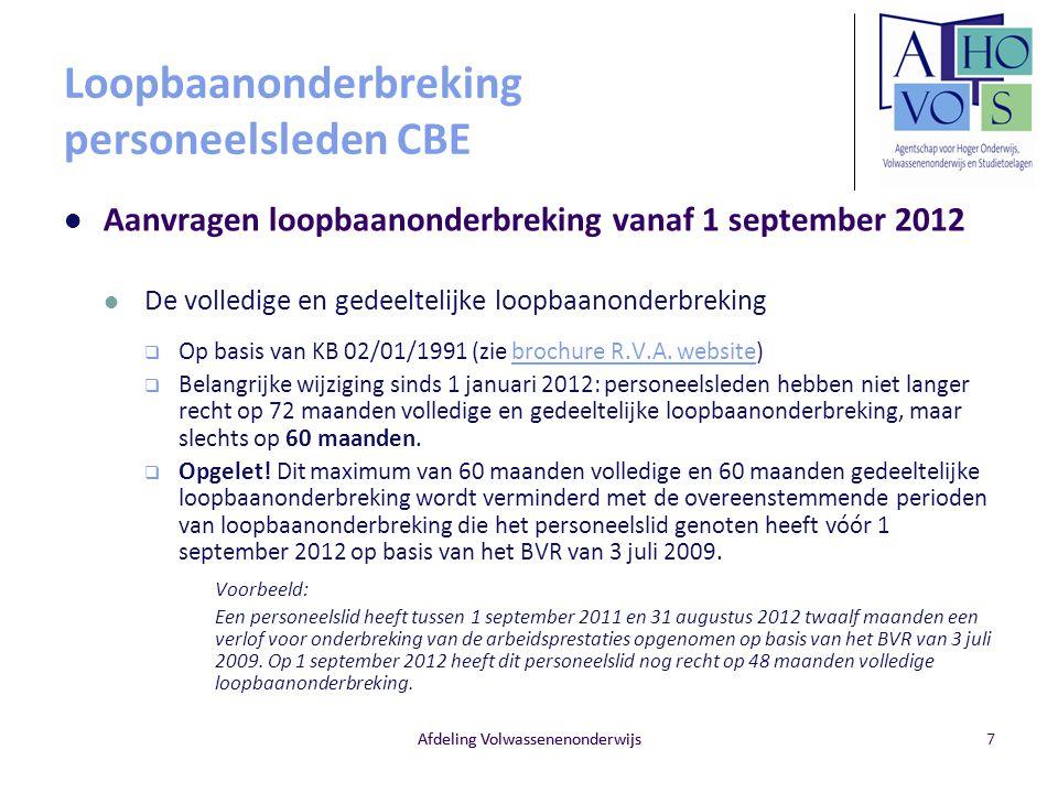 Loopbaanonderbreking personeelsleden CBE Aanvragen loopbaanonderbreking vanaf 1 september 2012 De volledige en gedeeltelijke loopbaanonderbreking  Op