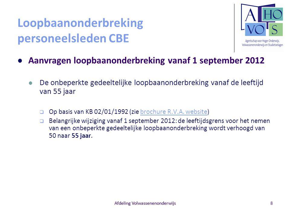 Loopbaanonderbreking personeelsleden CBE Aanvragen loopbaanonderbreking vanaf 1 september 2012 De onbeperkte gedeeltelijke loopbaanonderbreking vanaf