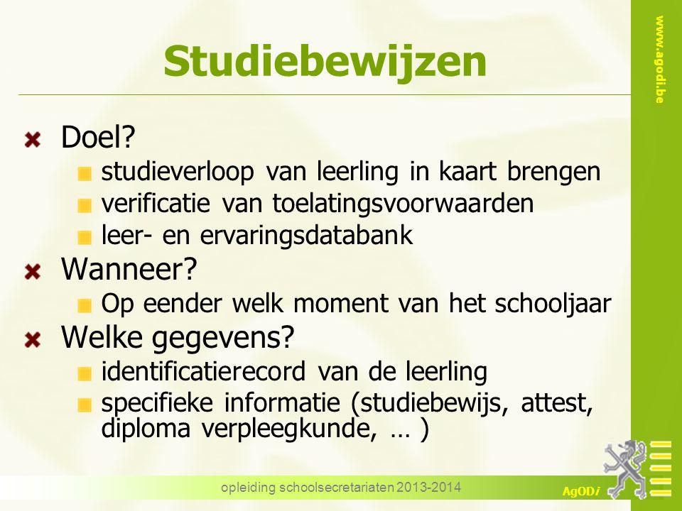 www.agodi.be AgODi Studiebewijzen Doel? studieverloop van leerling in kaart brengen verificatie van toelatingsvoorwaarden leer- en ervaringsdatabank W