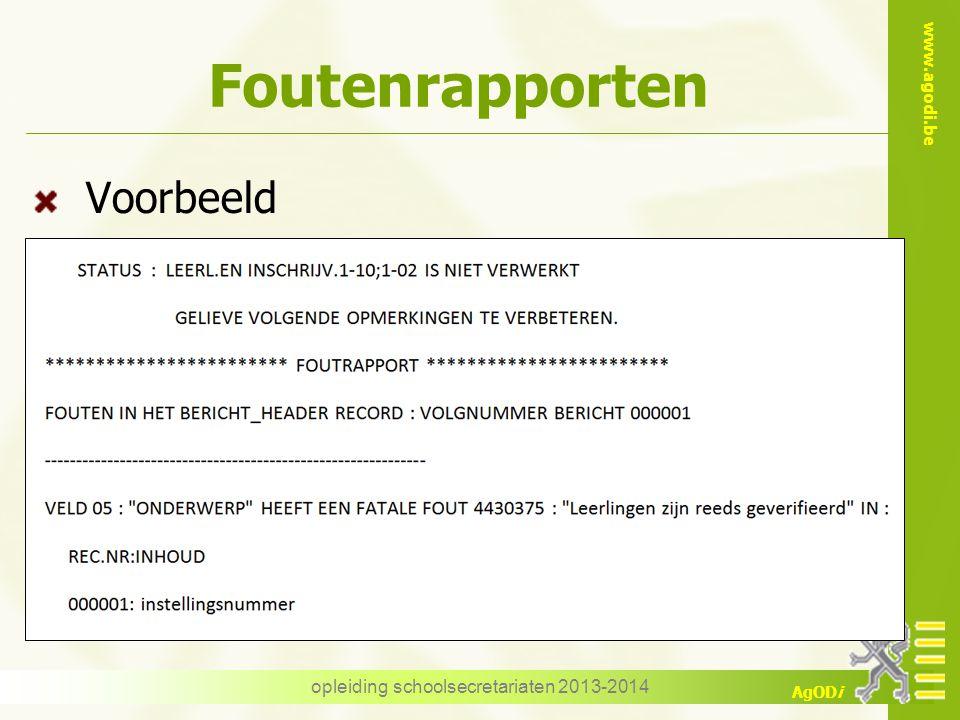www.agodi.be AgODi Foutenrapporten Voorbeeld opleiding schoolsecretariaten 2013-2014
