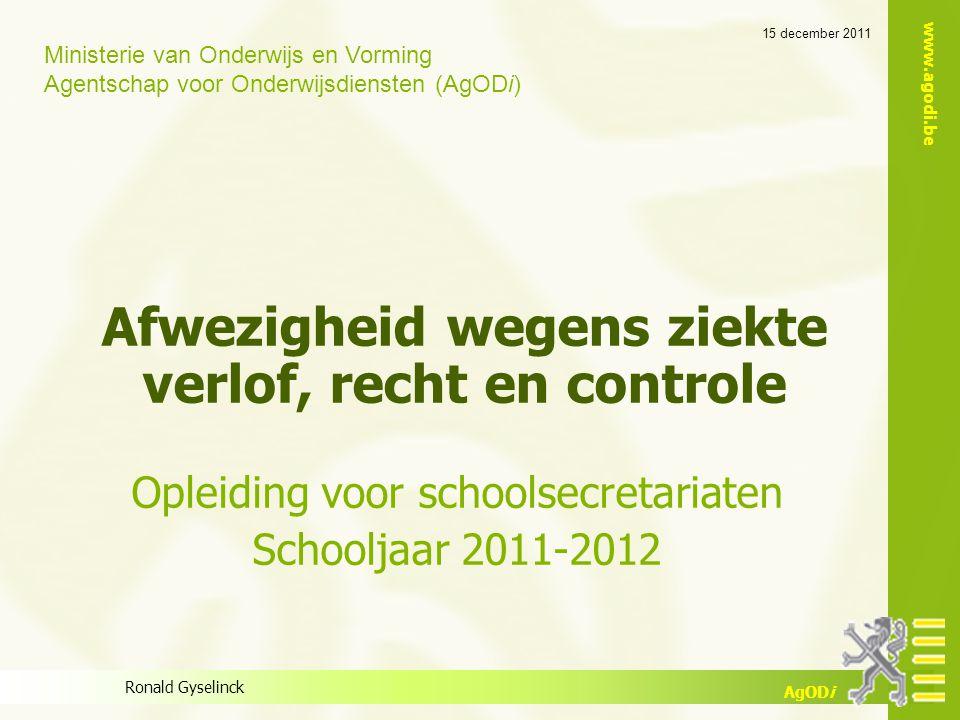 www.agodi.be AgODi opleiding schoolsecretariaten 2011-2012 12 Ziekterecht Ieder personeelslid heeft recht op een aantal bezoldigde ziektedagen tijdens zijn aanstelling.