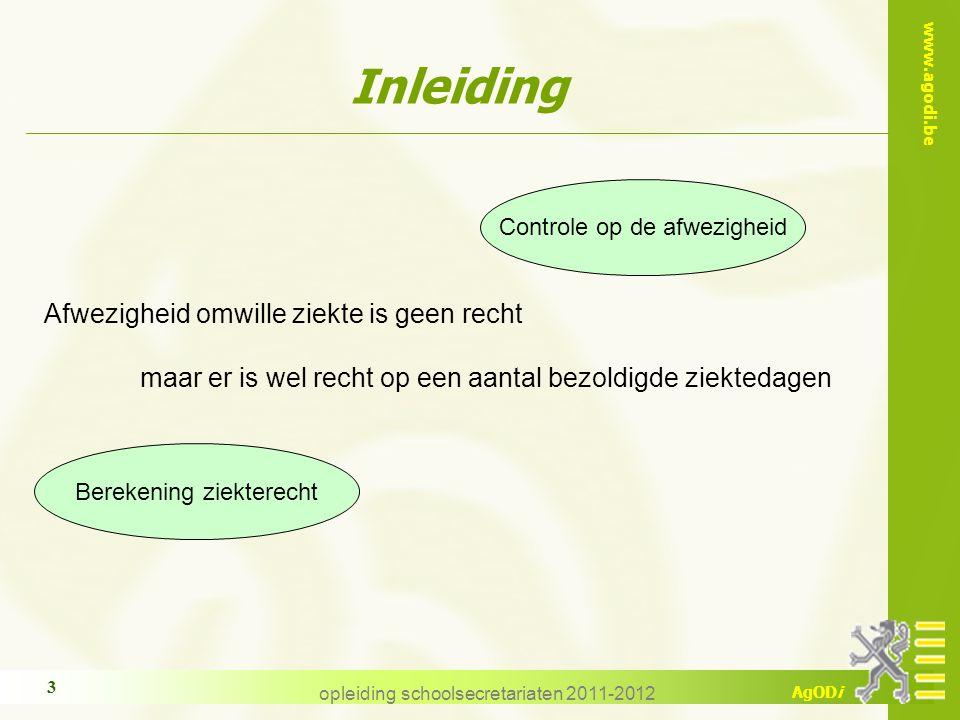 www.agodi.be AgODi opleiding schoolsecretariaten 2011-2012 3 Inleiding Afwezigheid omwille ziekte is geen recht maar er is wel recht op een aantal bez