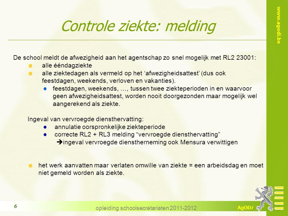 www.agodi.be AgODi opleiding schoolsecretariaten 2011-2012 37 Wederaanpassing ½ dagtaak Voor vastbenoemden die TBSWZ en opgeroepen worden door Medex.