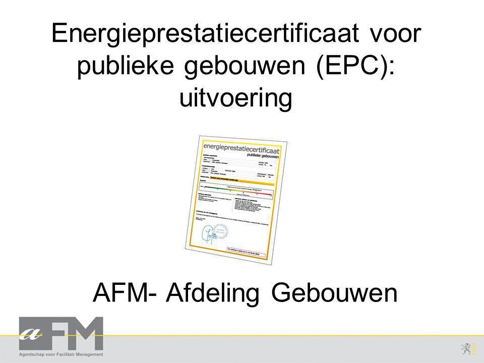 Energieprestatiecertificaat voor publieke gebouwen (EPC): uitvoering AFM- Afdeling Gebouwen