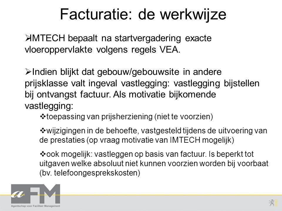 Facturatie: de werkwijze  IMTECH bepaalt na startvergadering exacte vloeroppervlakte volgens regels VEA.