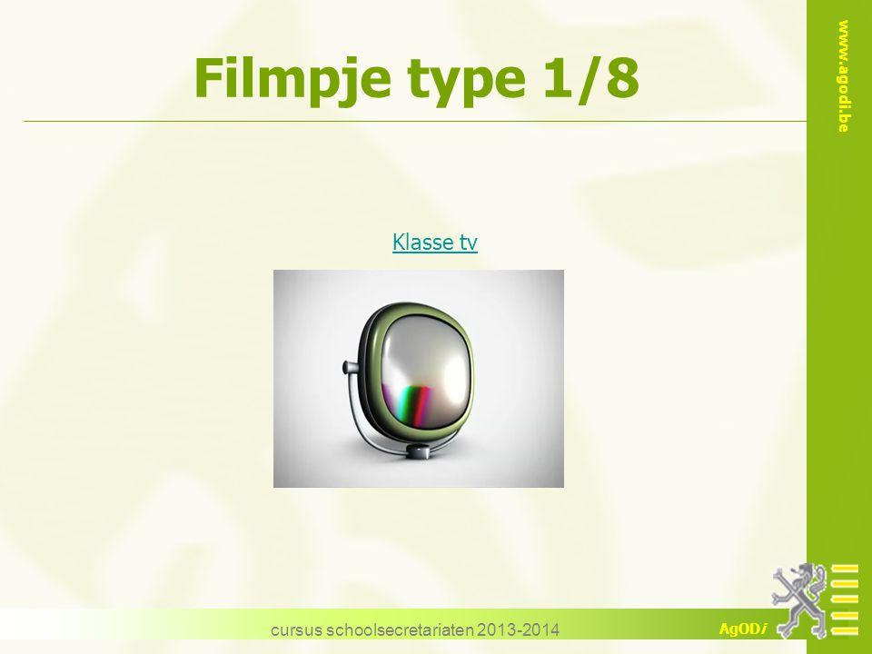 www.agodi.be AgODi Filmpje type 1/8 cursus schoolsecretariaten 2013-2014 Klasse tv