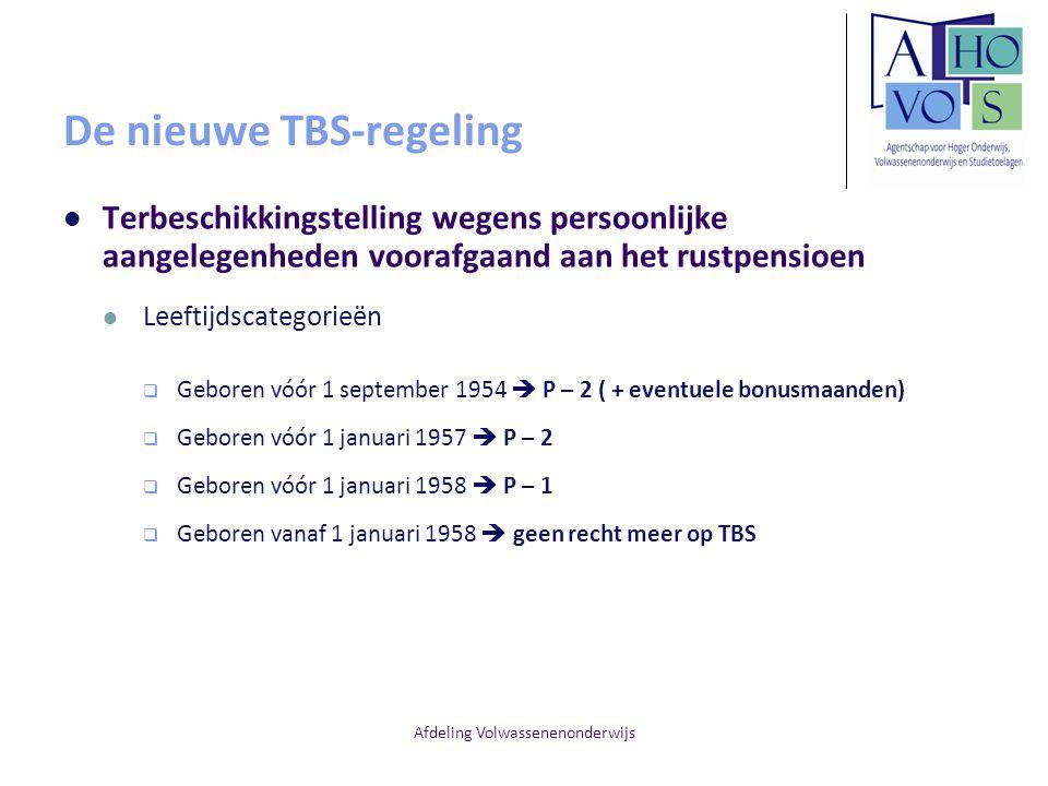 Afdeling Volwassenenonderwijs De nieuwe TBS-regeling Terbeschikkingstelling wegens persoonlijke aangelegenheden voorafgaand aan het rustpensioen Leeft