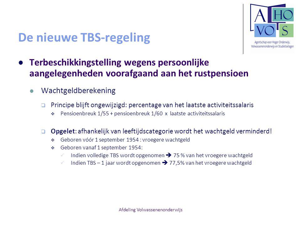 Afdeling Volwassenenonderwijs De nieuwe TBS-regeling Terbeschikkingstelling wegens persoonlijke aangelegenheden voorafgaand aan het rustpensioen Wacht