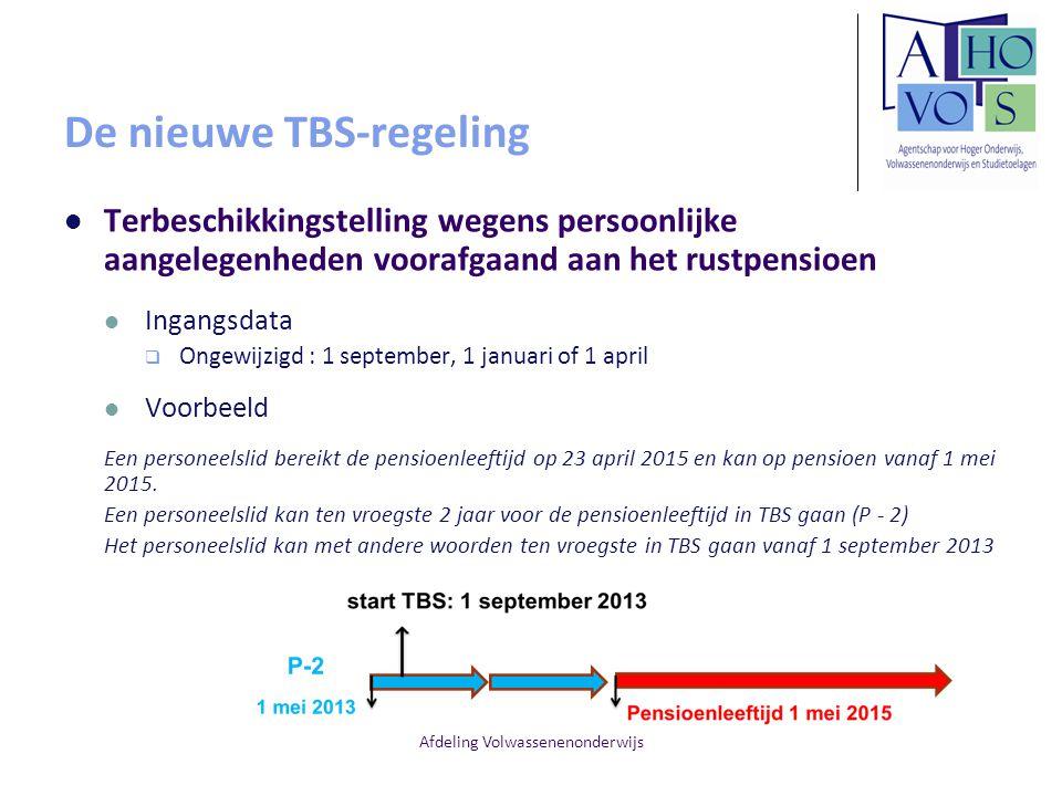 Afdeling Volwassenenonderwijs De nieuwe TBS-regeling Terbeschikkingstelling wegens persoonlijke aangelegenheden voorafgaand aan het rustpensioen Ingan