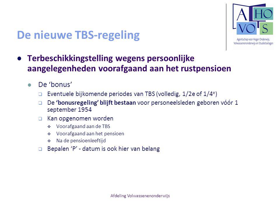 Afdeling Volwassenenonderwijs De nieuwe TBS-regeling Terbeschikkingstelling wegens persoonlijke aangelegenheden voorafgaand aan het rustpensioen De 'b