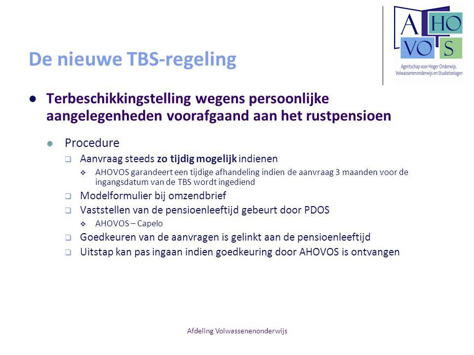 Afdeling Volwassenenonderwijs De nieuwe TBS-regeling Terbeschikkingstelling wegens persoonlijke aangelegenheden voorafgaand aan het rustpensioen Proce