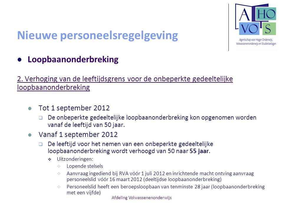 Afdeling Volwassenenonderwijs Nieuwe personeelsregelgeving Loopbaanonderbreking 2.