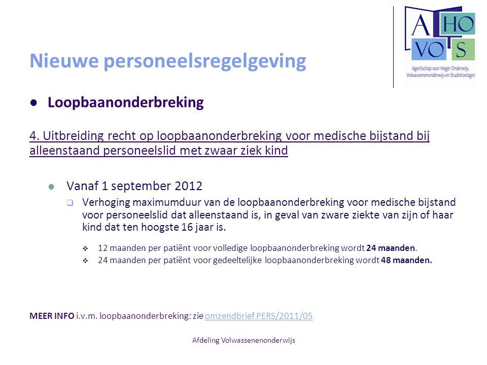 Afdeling Volwassenenonderwijs Nieuwe personeelsregelgeving Loopbaanonderbreking 4. Uitbreiding recht op loopbaanonderbreking voor medische bijstand bi