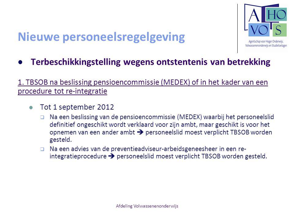 Afdeling Volwassenenonderwijs Nieuwe personeelsregelgeving Terbeschikkingstelling wegens ontstentenis van betrekking 1.