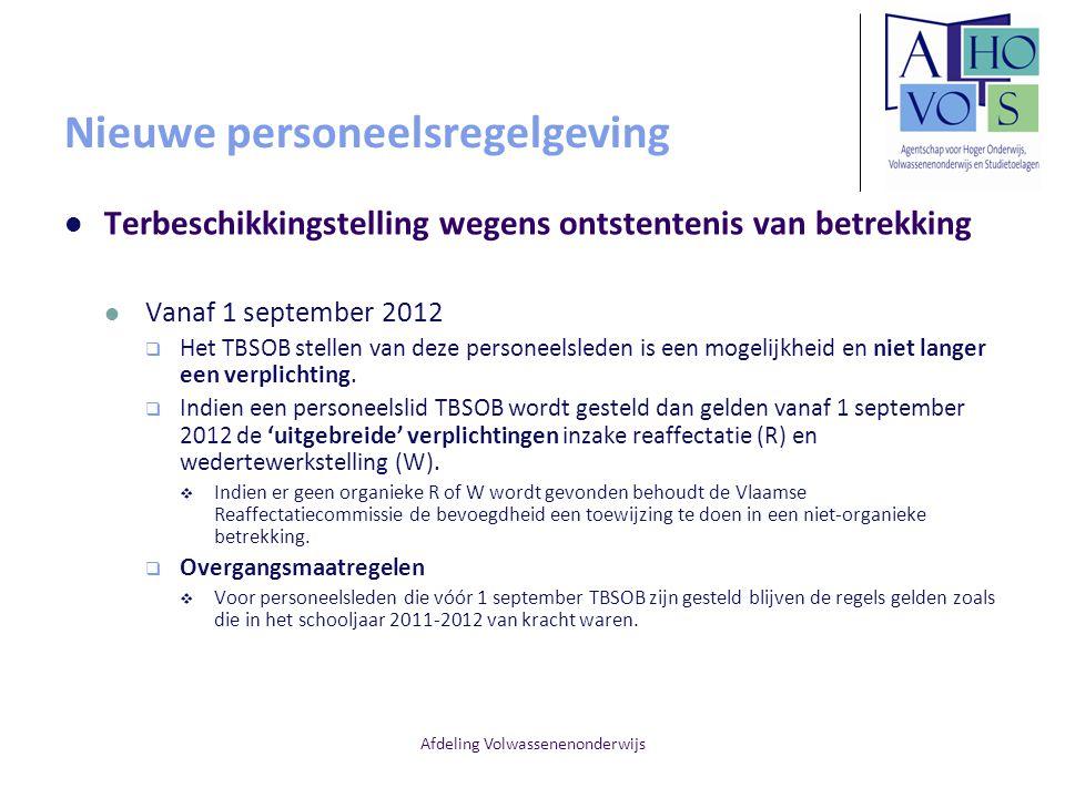Afdeling Volwassenenonderwijs Nieuwe personeelsregelgeving Terbeschikkingstelling wegens ontstentenis van betrekking Vanaf 1 september 2012  Het TBSO