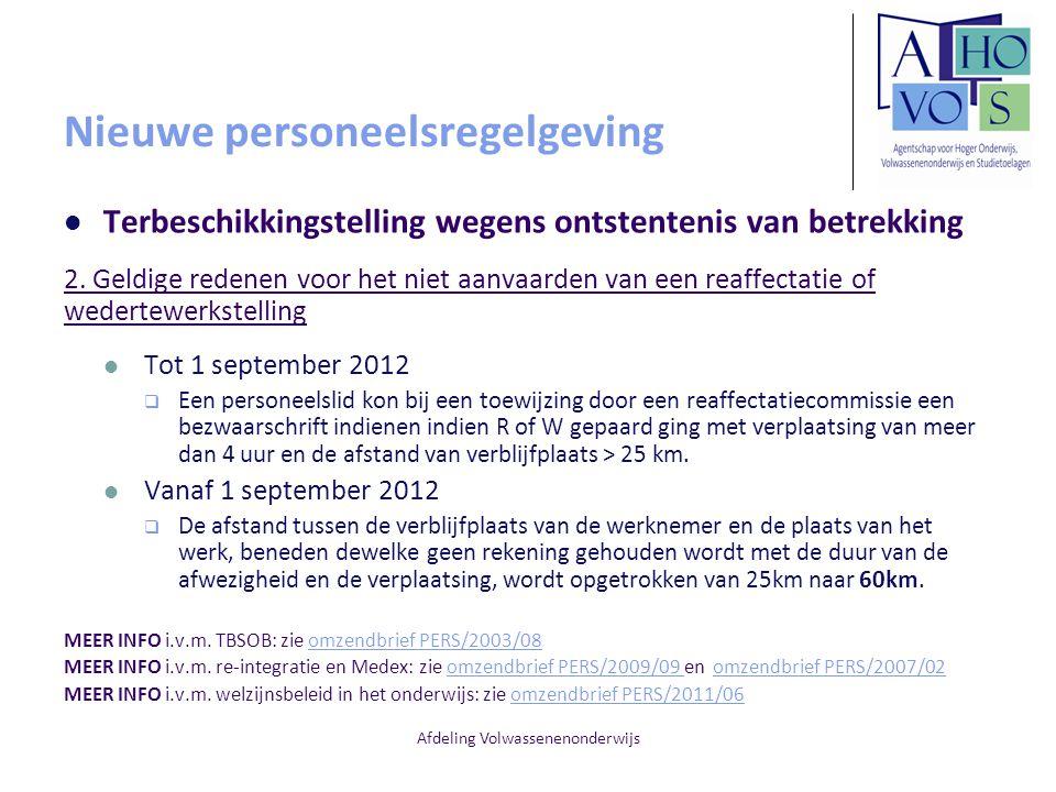 Afdeling Volwassenenonderwijs Nieuwe personeelsregelgeving Terbeschikkingstelling wegens ontstentenis van betrekking 2.