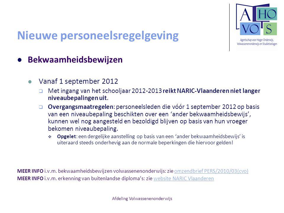Afdeling Volwassenenonderwijs Nieuwe personeelsregelgeving Bekwaamheidsbewijzen Vanaf 1 september 2012  Met ingang van het schooljaar 2012-2013 reikt NARIC-Vlaanderen niet langer niveaubepalingen uit.