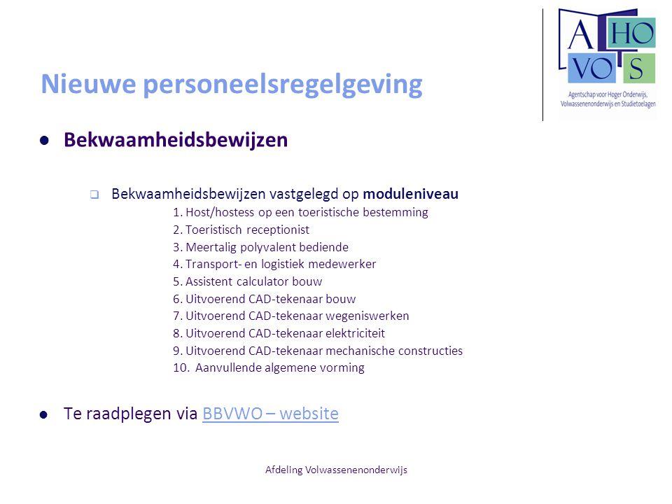 Afdeling Volwassenenonderwijs Nieuwe personeelsregelgeving Bekwaamheidsbewijzen  Bekwaamheidsbewijzen vastgelegd op moduleniveau 1. Host/hostess op e