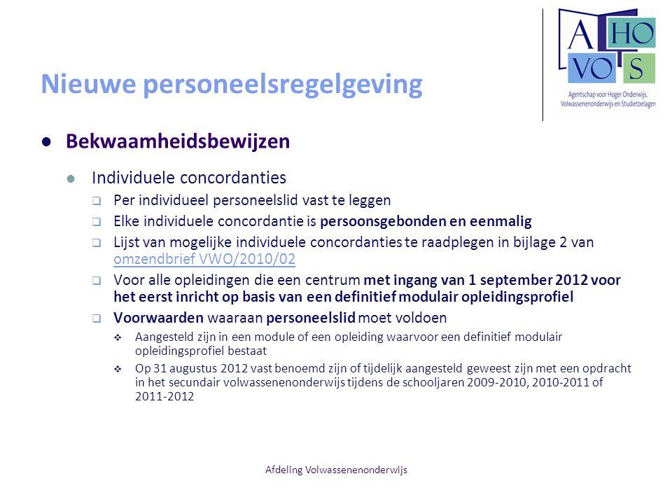 Afdeling Volwassenenonderwijs Nieuwe personeelsregelgeving Bekwaamheidsbewijzen Individuele concordanties  Per individueel personeelslid vast te legg
