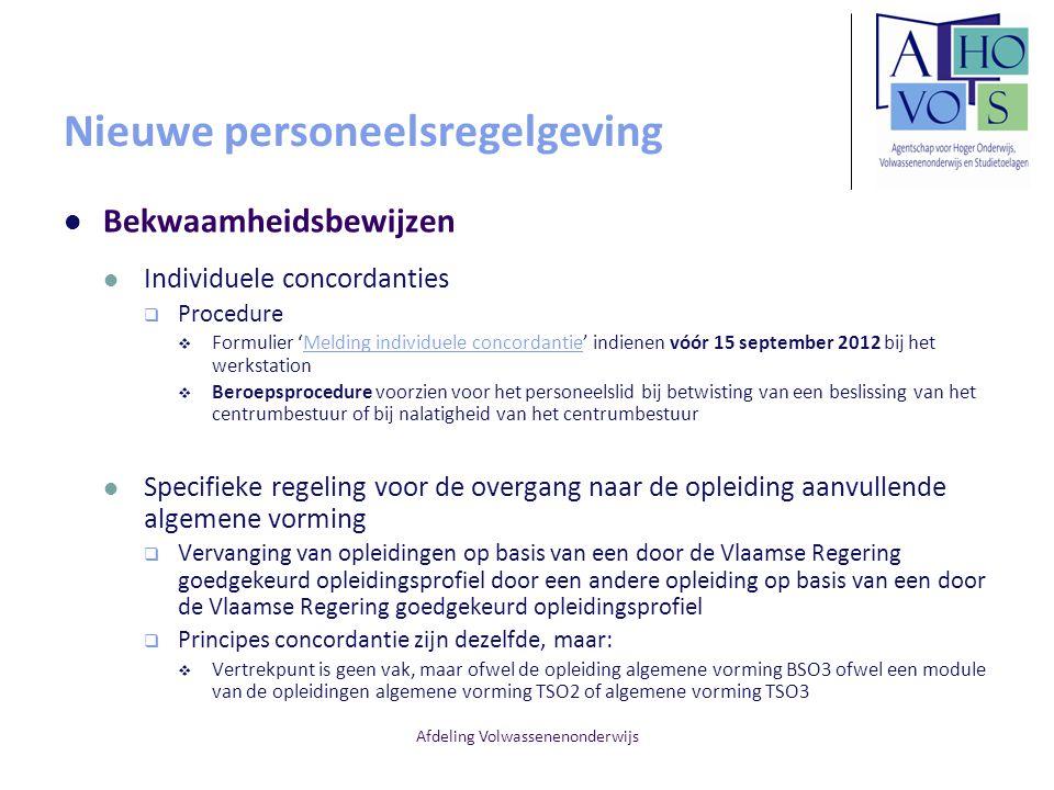 Afdeling Volwassenenonderwijs Nieuwe personeelsregelgeving Bekwaamheidsbewijzen Individuele concordanties  Procedure  Formulier 'Melding individuele