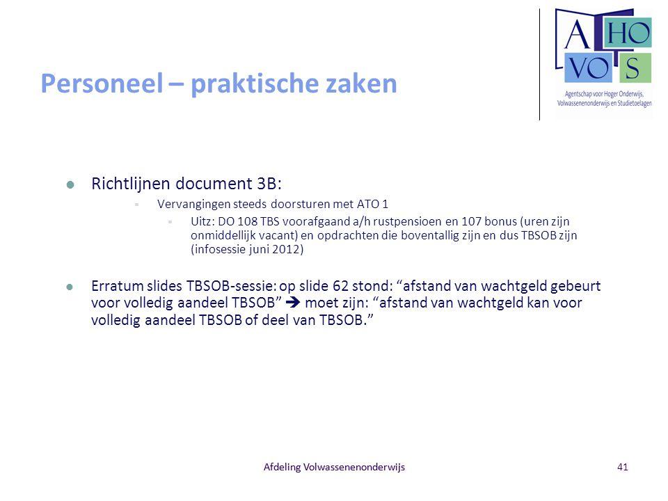 Afdeling Volwassenenonderwijs Personeel – praktische zaken Richtlijnen document 3B:  Vervangingen steeds doorsturen met ATO 1  Uitz: DO 108 TBS voor