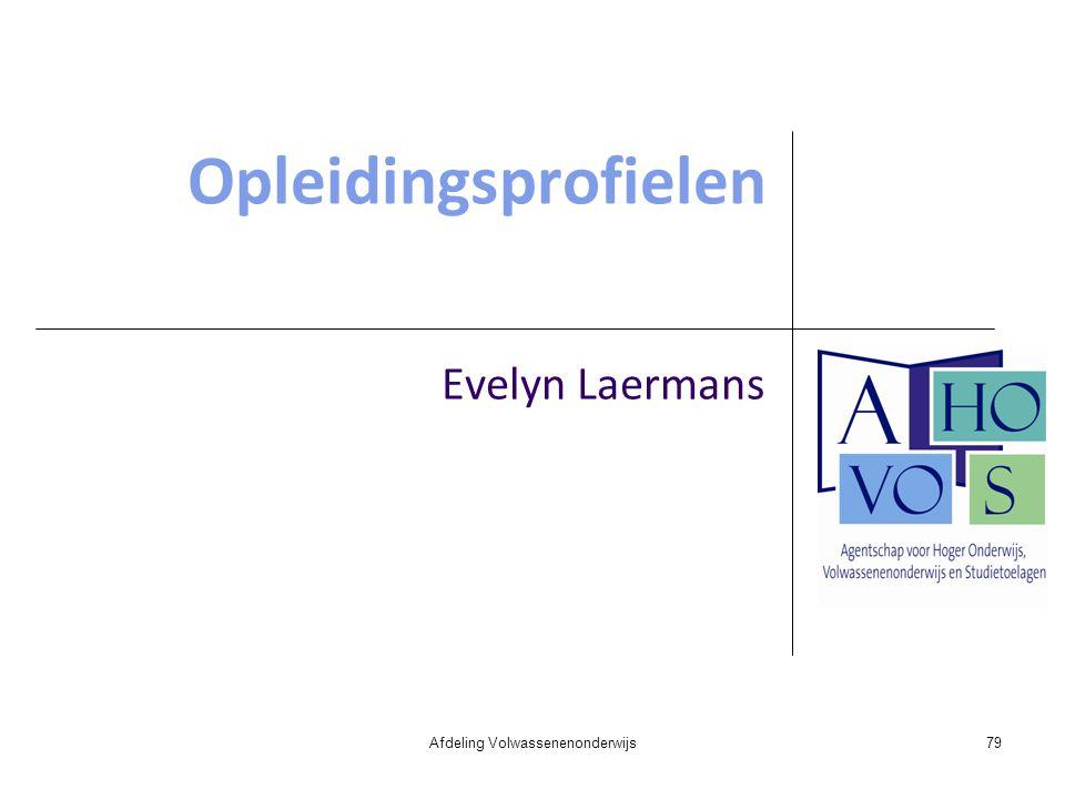 Opleidingsprofielen Evelyn Laermans Afdeling Volwassenenonderwijs79