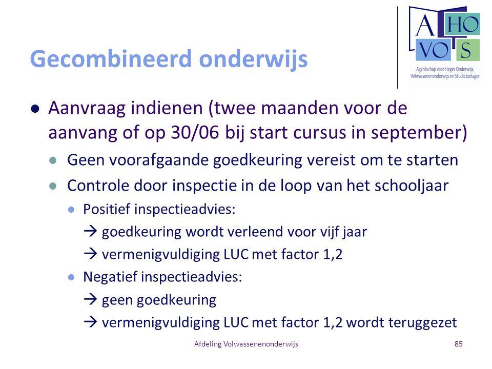Gecombineerd onderwijs Aanvraag indienen (twee maanden voor de aanvang of op 30/06 bij start cursus in september) Geen voorafgaande goedkeuring vereis