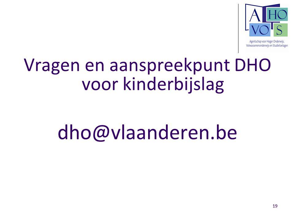19 Vragen en aanspreekpunt DHO voor kinderbijslag dho@vlaanderen.be