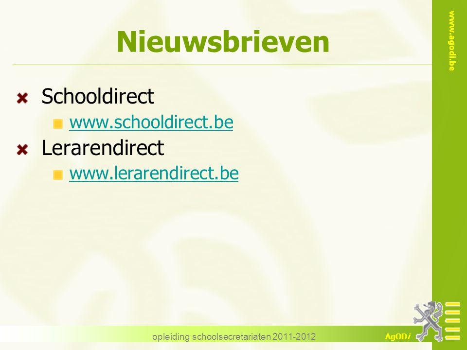 www.agodi.be AgODi opleiding schoolsecretariaten 2011-2012 Nieuwsbrieven Schooldirect www.schooldirect.be Lerarendirect www.lerarendirect.be