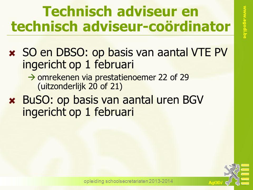 www.agodi.be AgODi Technisch adviseur en technisch adviseur-coördinator SO en DBSO: op basis van aantal VTE PV ingericht op 1 februari  omrekenen via