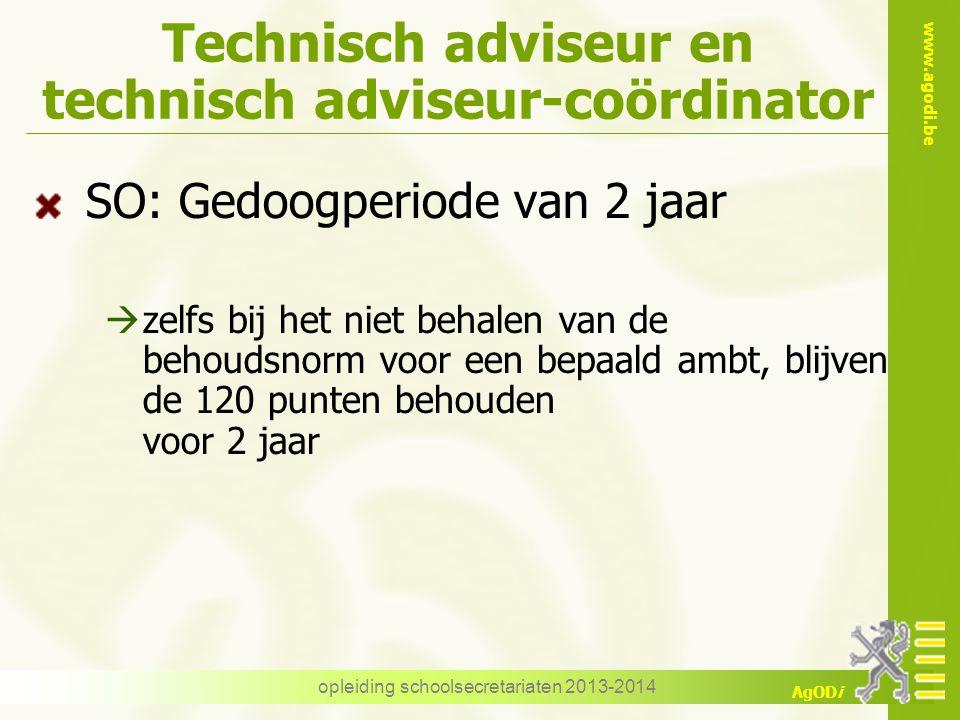 www.agodi.be AgODi Technisch adviseur en technisch adviseur-coördinator SO: Gedoogperiode van 2 jaar  zelfs bij het niet behalen van de behoudsnorm v