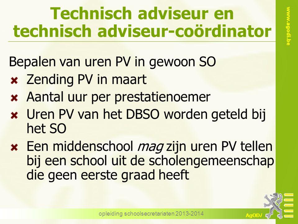 www.agodi.be AgODi Technisch adviseur en technisch adviseur-coördinator Bepalen van uren PV in gewoon SO Zending PV in maart Aantal uur per prestatien