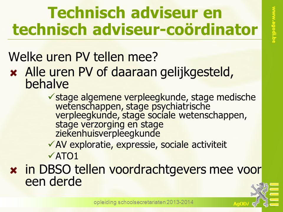 www.agodi.be AgODi Technisch adviseur en technisch adviseur-coördinator Welke uren PV tellen mee? Alle uren PV of daaraan gelijkgesteld, behalve stage