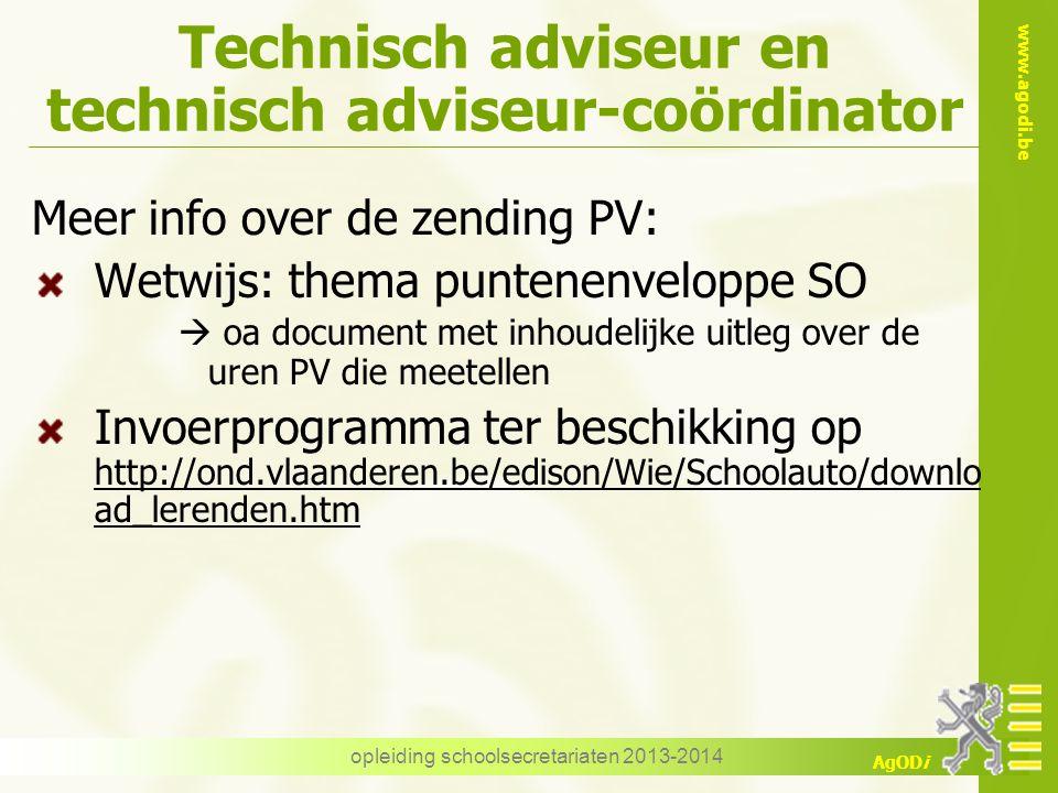 www.agodi.be AgODi Technisch adviseur en technisch adviseur-coördinator Meer info over de zending PV: Wetwijs: thema puntenenveloppe SO  oa document