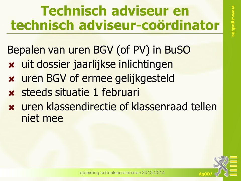 www.agodi.be AgODi Technisch adviseur en technisch adviseur-coördinator Bepalen van uren BGV (of PV) in BuSO uit dossier jaarlijkse inlichtingen uren