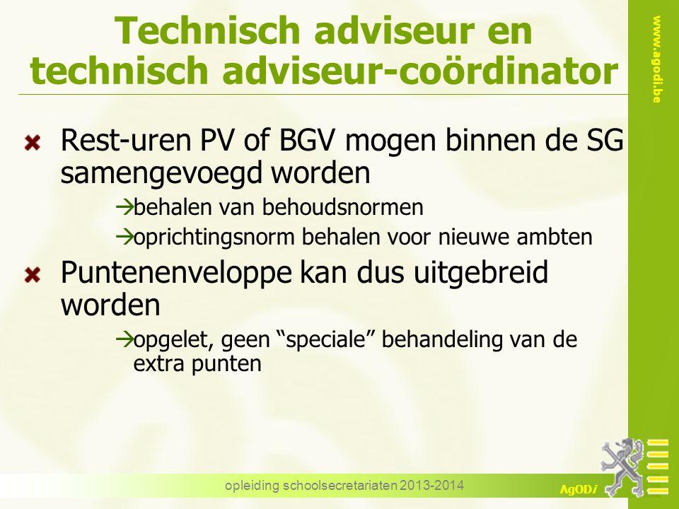 www.agodi.be AgODi Technisch adviseur en technisch adviseur-coördinator Rest-uren PV of BGV mogen binnen de SG samengevoegd worden  behalen van behou