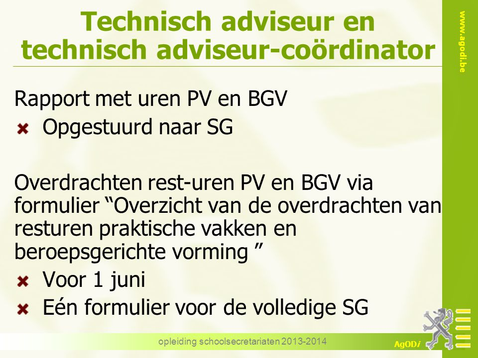 www.agodi.be AgODi Technisch adviseur en technisch adviseur-coördinator Rapport met uren PV en BGV Opgestuurd naar SG Overdrachten rest-uren PV en BGV