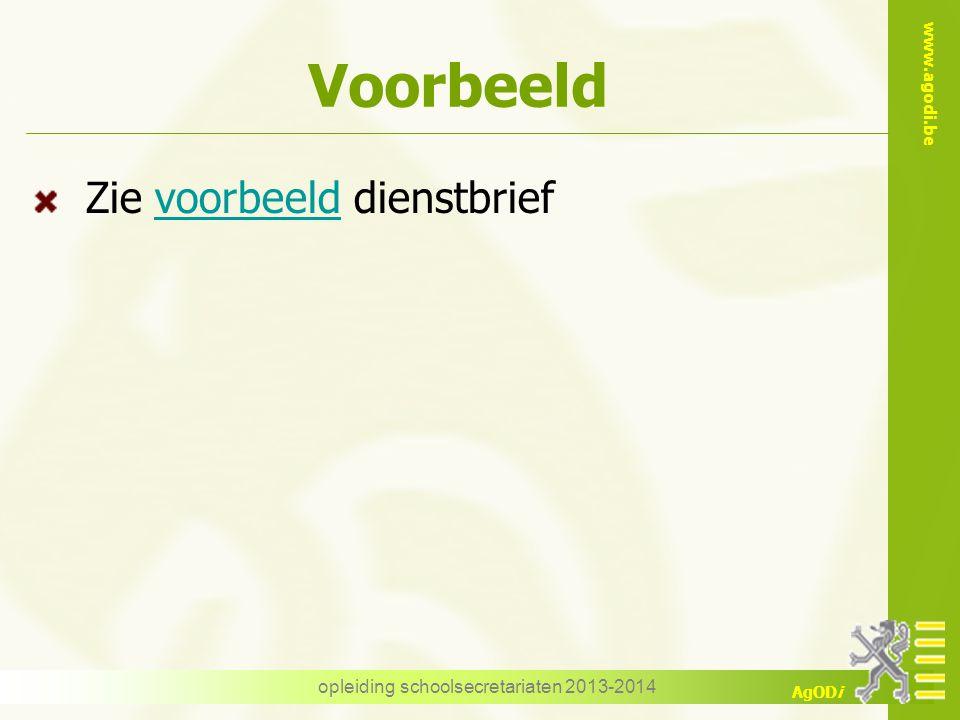 www.agodi.be AgODi Voorbeeld Zie voorbeeld dienstbriefvoorbeeld opleiding schoolsecretariaten 2013-2014