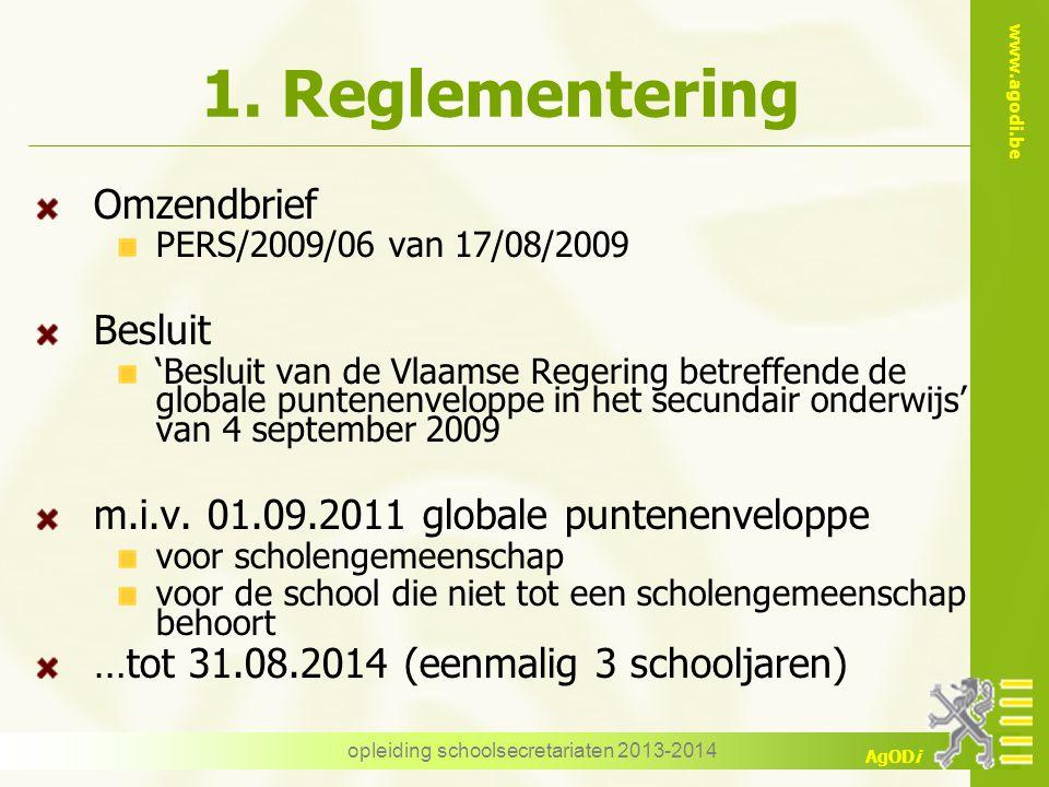 www.agodi.be AgODi 1. Reglementering Omzendbrief PERS/2009/06 van 17/08/2009 Besluit 'Besluit van de Vlaamse Regering betreffende de globale puntenenv