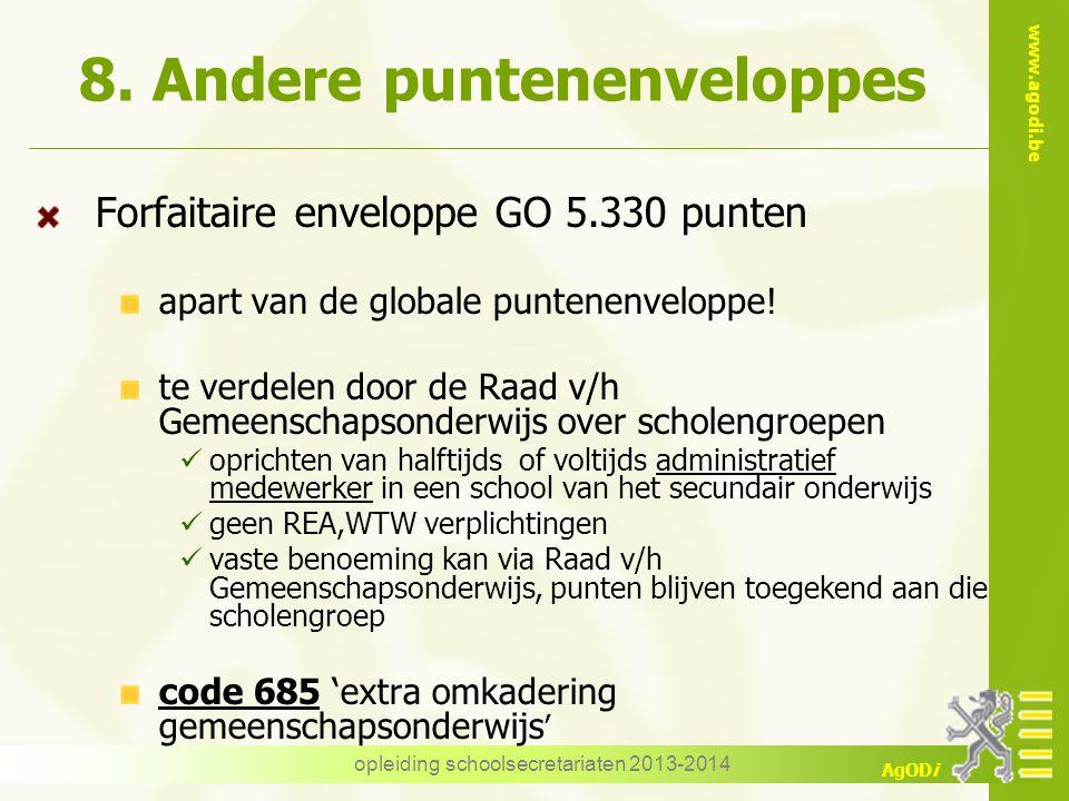 www.agodi.be AgODi opleiding schoolsecretariaten 2013-2014 8. Andere puntenenveloppes Forfaitaire enveloppe GO 5.330 punten apart van de globale punte
