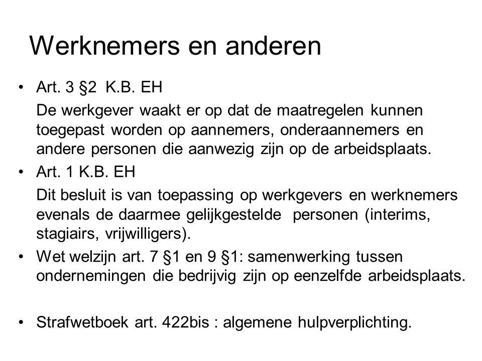 Werknemers en anderen Art. 3 §2 K.B. EH De werkgever waakt er op dat de maatregelen kunnen toegepast worden op aannemers, onderaannemers en andere per