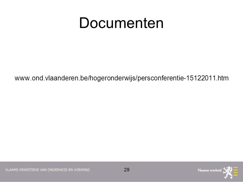 Documenten www.ond.vlaanderen.be/hogeronderwijs/persconferentie-15122011.htm 29