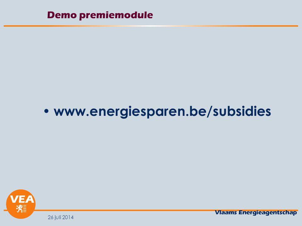 26 juli 2014 Demo premiemodule www.energiesparen.be/subsidies
